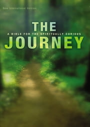 The Journey, eBook - A Bible for the Spiritually Curious ebook by Willow Creek Association