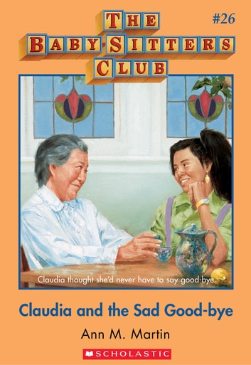 The Baby-Sitters Club #26: Claudia and the Sad Good-bye - Collector's Edition ebook by Ann M. Martin