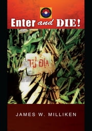 Enter and Die! ebook by James W. Milliken