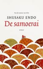 De samoerai eBook by Shusaku Endo, Bartho Kriek