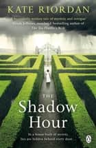 The Shadow Hour ebook by Kate Riordan