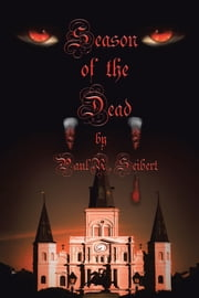 Season of the Dead ebook by Paul R. Seibert