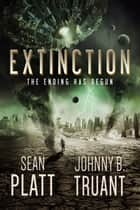 Extinction ebook by Sean Platt, Johnny B. Truant