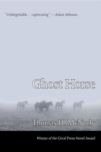 Ghost Horse ebook by Thomas H. McNeely