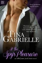 At the Spy's Pleasure ebook by Tina Gabrielle