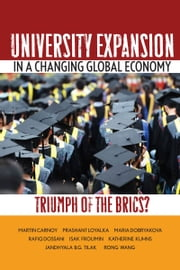 University Expansion in a Changing Global Economy - Triumph of the BRICs? ebook by Martin Carnoy,Prashant Loyalka,Maria Dobryakova,Rafiq Dossani,Isak Froumin,Katherine Kuhns,Jandhyala Tilak,Rong Wang