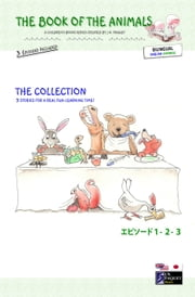 The Book of The Animals - The Collection (Bilingual English-Japanese) - Episodes 1 to 3 ebook by J.N. PAQUET