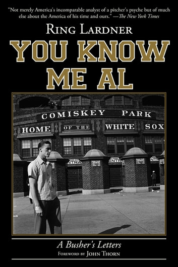 You Know Me Al - A Busher's Letters ebook by Ring Lardner
