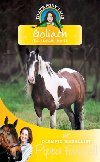 Goliath the Rescue Horse - Book 13 ebook by Pippa Funnell