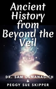 Ancient History From Beyond the Veil e-kirjat by Dr. Sam Osmanagich