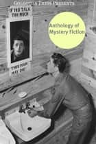 The Anthology Of Mystery Fiction ebook by Agatha Christie, Mary Roberts Rinehart, G.K. Chesterton,...
