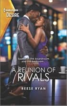 A Reunion of Rivals ebook by Reese Ryan