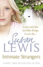 Intimate Strangers ebook by Susan Lewis