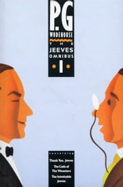 The Jeeves Omnibus - Vol 1 - (Jeeves & Wooster) ebook by P G Wodehouse
