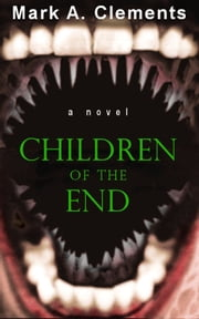 Children of the End ebook by Mark A. Clements
