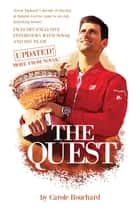 The Quest - Novak Djokovic's decade of chasing at Roland-Garros came to an end, unlocking history ebook by Carole Bouchard