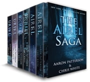 The Airel Saga Box Set (Complete Series) - Young Adult Paranormal Romance ebook by Aaron Patterson, Chris White