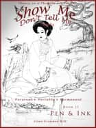 Show Me Don't Tell Me ebooks: Book Thirteen - Pen & Ink ebook by Allan Brandon Hill