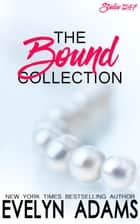 Bound Collection - Studio 1247 ebook by Evelyn Adams