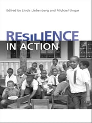 Resilience in Action ebook by Linda Liebenberg,Michael Ungar