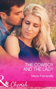 The Cowboy and the Lady (Mills & Boon Cherish) (Forever, Texas, Book 13) 電子書 by Marie Ferrarella
