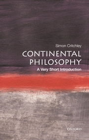 Continental Philosophy: A Very Short Introduction ebook by Simon Critchley