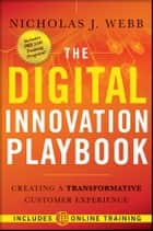 The Digital Innovation Playbook ebook by Nicholas J. Webb