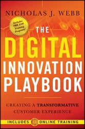 The Digital Innovation Playbook - Creating a Transformative Customer Experience ebook by Nicholas J. Webb