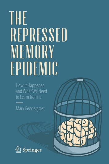 repressed memory and play Those with more years of college education were more skeptical about repressed memory some of the preps know this psychology and play it to their advantage.
