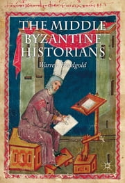 The Middle Byzantine Historians ebook by Warren Treadgold