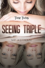 Seeing Triple ebook by MP Ashman