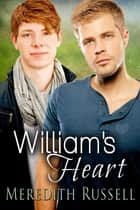 William's Heart ebook by Meredith Russell