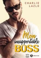 Mon insupportable boss ebook by Charlie Lazlo
