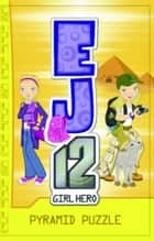 EJ12 Girl Hero 10: Pyramid Puzzle ebook by Susannah McFarlane