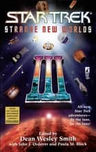 Strange New Worlds III ebook by Paula M. Block,John J. Ordover,Dean Wesley Smith