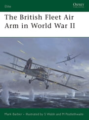 The British Fleet Air Arm in World War II ebook by Mark Barber,Stephen Walsh,Mr Mark Postlethwaite