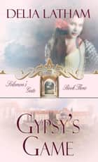 Gypsy's Game ebook by Delia Latham