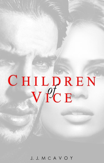 Children of Vice ebook by J.J. McAvoy