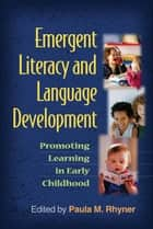 Emergent Literacy and Language Development ebook by Paula M. Rhyner, PhD