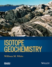 Isotope Geochemistry ebook by William M. White