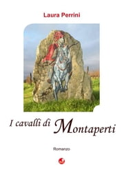 I cavalli di Montaperti ebook by Laura Perrini