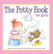 The Potty Book For Girls ebook by Alyssa Satin Capucilli