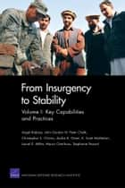 From Insurgency to Stability - Volume I: Key Capabilities and Practices ebook by Angel Rabasa, John Gordon, IV,...
