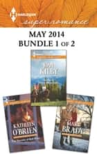 Harlequin Superromance May 2014 - Bundle 1 of 2 - An Anthology 電子書 by Kathleen O'Brien, Joan Kilby, Mary Brady