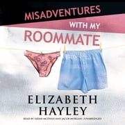 Misadventures with My Roommate audiobook by Elizabeth Hayley