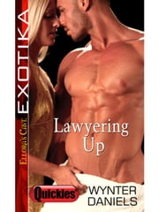 Lawyering Up ebook by Wynter Daniels