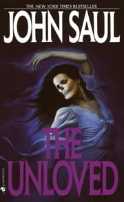 The Unloved - A Novel ebook by John Saul