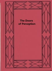 The Doors of Perception ebook by Aldous Huxley