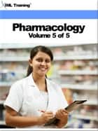 Pharmacology Volume 5 ebook by IML Training