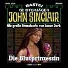 John Sinclair, Band 1709: Die Blutprinzessin audiobook by Jason Dark
